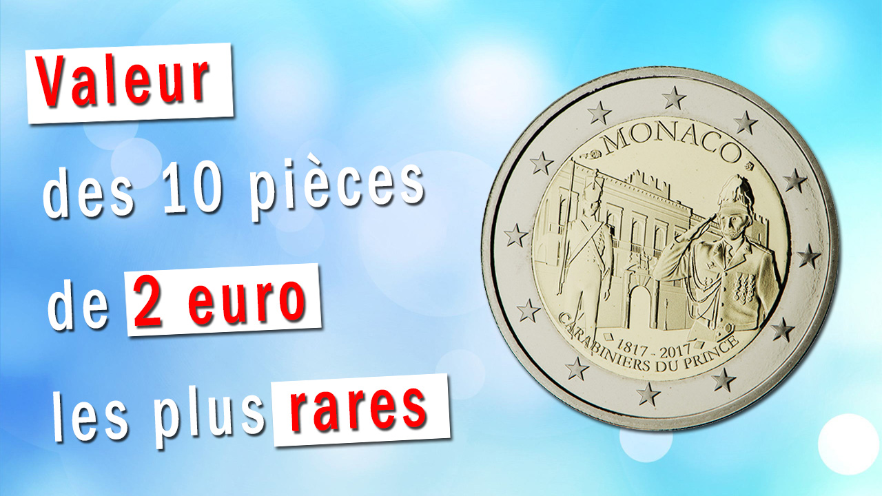Une question souvent posée : quelle est la valeur des pièces de 2 euro les plus rares ?