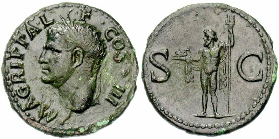 Portrait d'Agrippa sur un as, frappé à Rome sous Caligula (37-41 ap. JC). 10,49 gr. A/ M AGRIPPA L-F COS III Tête à gauche, coiffée de la couronne rostrale. R/   S-C Neptune debout à gauche, tenant un dauphin et un trident (RIC 58). (photo Jean Elsen S.A., Numismates)