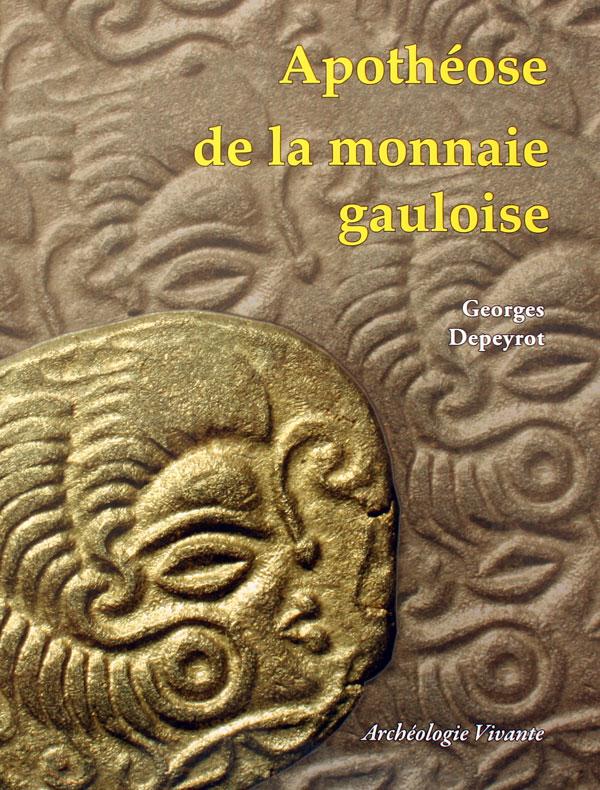 Couverture du livre Apothéose de la monnaie gauloise de Georges Depeyrot