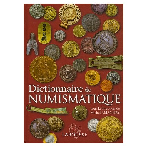Le dictionnaire de numismatique de Michel Amandry