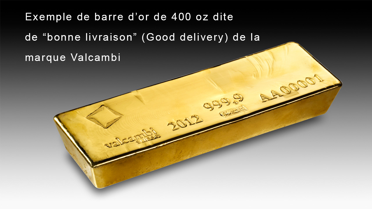 Exemple de barre d'or de 400 oz dite de Bonne livraison (Good delivery)