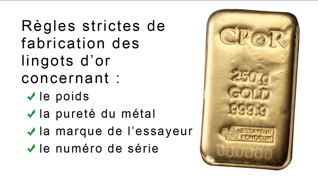 Les lingots d'or doivent répondre des normes de fabrication très précises