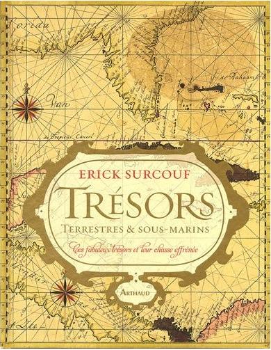 Courverture du livre d'Erick Surcouf, Trésors terrestres et sous-marins